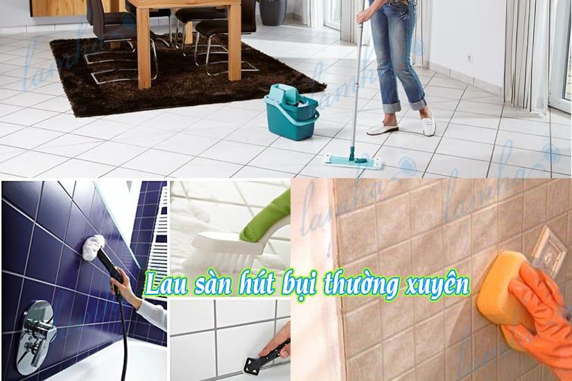 Lau sàn nhà hút bụi vệ sinh nhà cửa thường xuyên